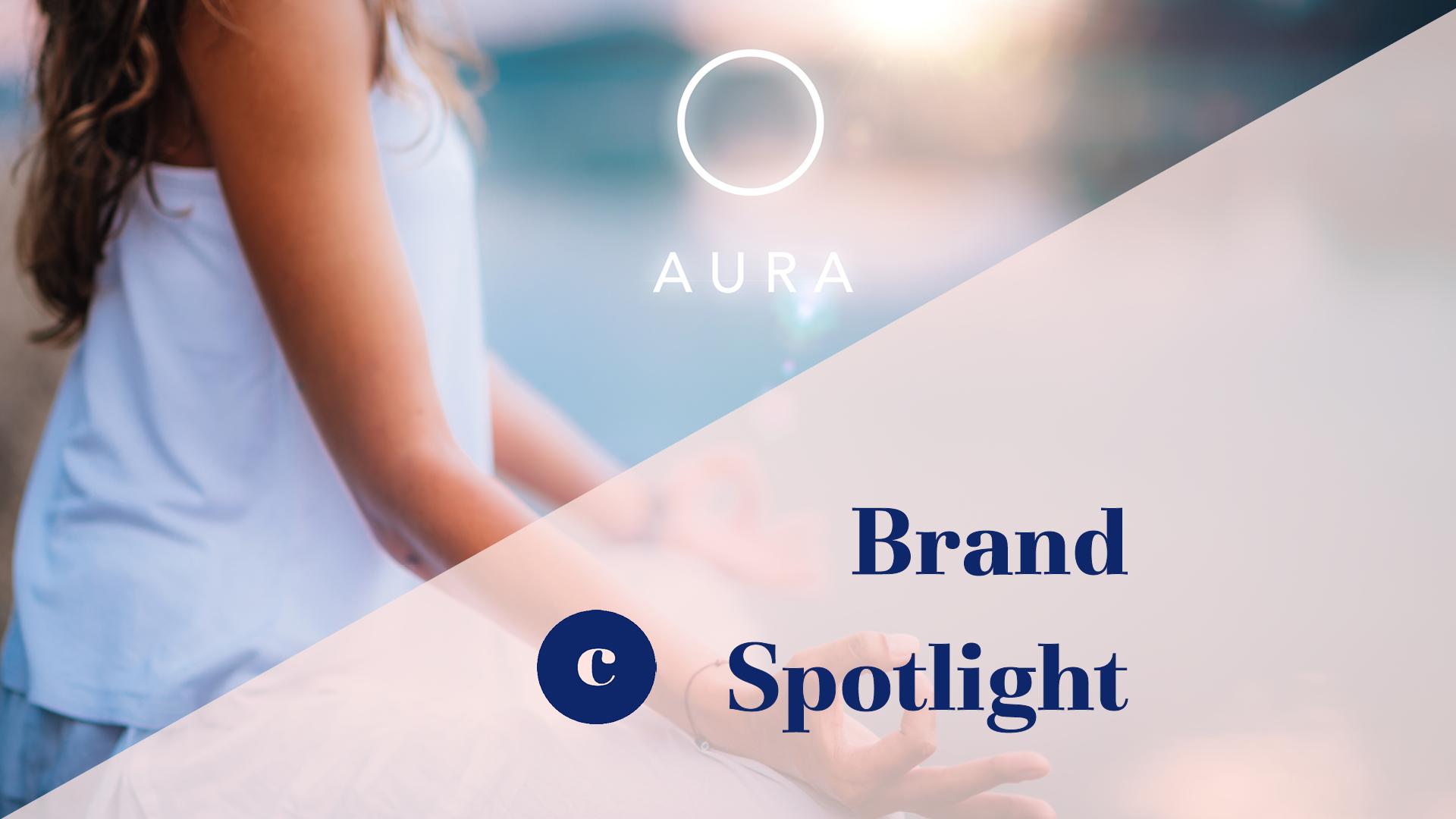 Brand Spotlight. Aura.